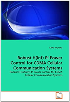 Book Robust H(inf) PI Power Control for CDMA Cellular Communication Systems: Robust H (infinity) PI Power Control for CDMA Cellular Communication Systems