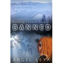 Banned: A Young Adult Fantasy Adventure (Running Toward Illumia)
