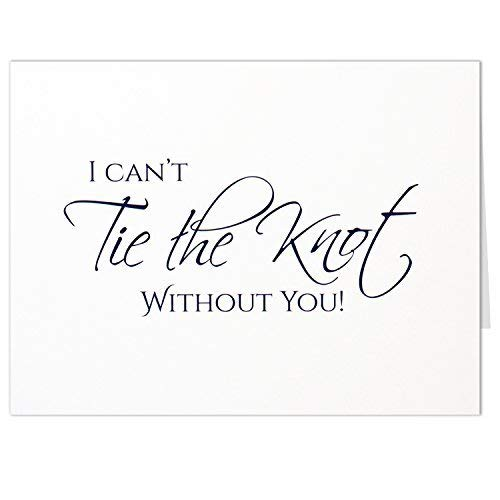 I Can't Tie the Knot Without You Cards - Wedding Groomsman or Bridesmaid Invitation - White Folded Card with Envelope - Set of 7