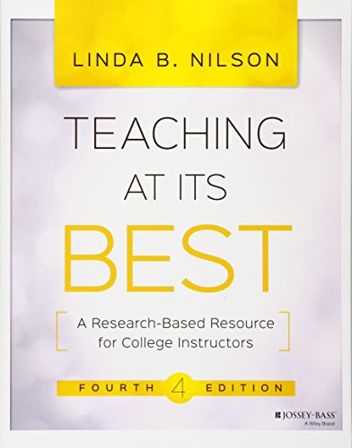 Teaching at Its Best: A Research-Based Resource for College Instructors