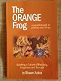 img - for The Orange Frog: a parable based on positive psychology book / textbook / text book
