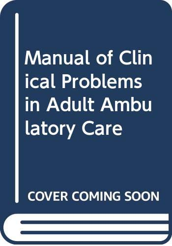 Manual of clinical problems in adult ambulatory care: With annotated key references (A Little, Brown spiral manual)