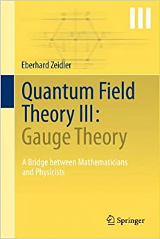 Book Quantum Field Theory III: Gauge Theory : A Bridge between Mathematicians and Physicists