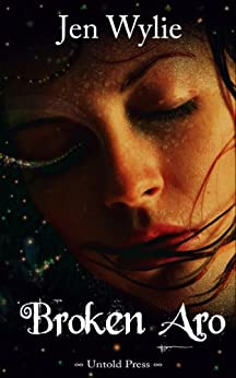 Broken Aro (The Broken Ones Book 1) by [Wylie, Jen]