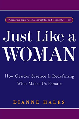 Just Like a Woman: How Gender Science Is Redefining What...