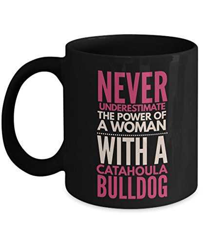 Never Underestimate The Power Of A Woman With A Catahoula Bulldog Mug - Coffee Cup - Dog Lover Gifts and Accessories