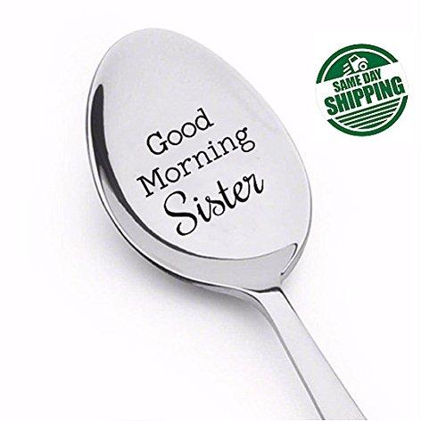 Good morning sister spoon-sister gift-sister in law gift-sister birthday gift-sister in law-sister wedding gift-sister gift ideas-sister birthday