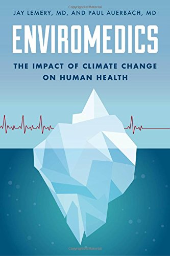 Enviromedics: The Impact of Climate Change on Human Health by Rowman & Littlefield Publishers