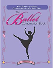 The Ballet Combination Book: Over 250 Combination for the Ballet Class