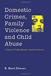 Domestic Crimes, Family Violence and Child Abuse: A Study of Contemporary American Society