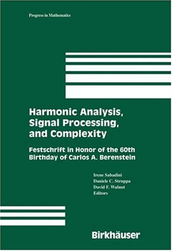 Download Harmonic Analysis, Signal Processing, and Complexity: 238 (Progress in Mathematics) Pdf