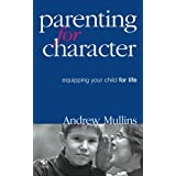 Parenting for Character: Equipping your child for life