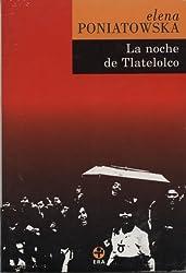 La Noche de Tlatelolco: Testimonios de Historia Oral (Spanish Edition)