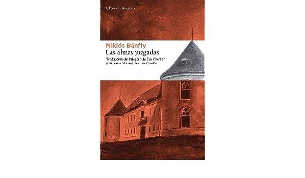 Las almas juzgadas (Libros del Asteroide) (Spanish Edition)
