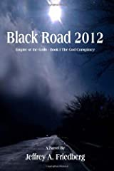 Black Road 2012 by Jeffrey A. Friedberg (2009-11-01) Paperback