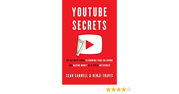 YouTube Secrets: The Ultimate Guide to Growing Your Following and Making Money as a Video Influencer (English Edition) eBook: Sean Cannell, Benji Travis: ...