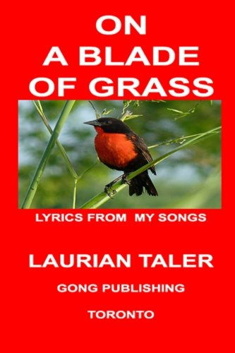 On A Blade Of Grass: More Song Lyrics (Songs Of Love And Mores) (Volume 2)