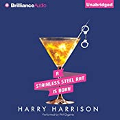 A Stainless Steel Rat Is Born: Stainless Steel Rat, Book 6 | Harry Harrison
