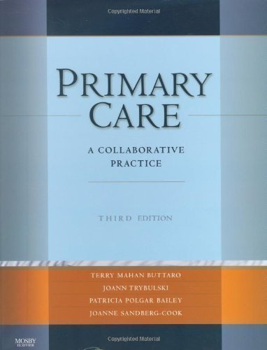 Primary Care: A Collaborative Practice, 3e (Primary Care: Collaborative Practice) 3rd (third) Edition by Buttaro PhD ANP-BC GNP-BC FAANP, Terry Mahan, Trybulski P published by Mosby (2007)