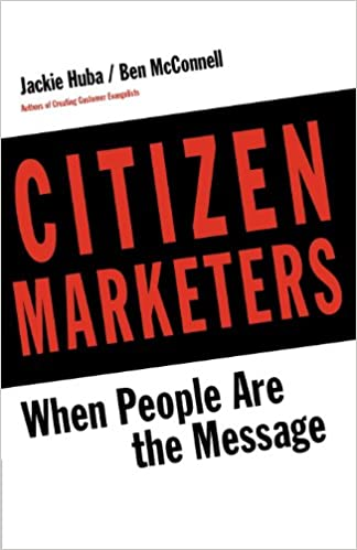 Citizen Marketers: When People Are the Message: Jackie Huba