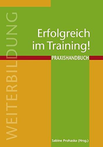 Erfolgreich im Training!: Praxishandbuch