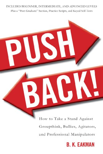Push Back!: How to Take a Stand Against Groupthink, Bullies, Agitators, and Professional Manipulators cover