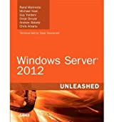 [(Windows Server 2012 Unleashed)] [ By (author) Rand Morimoto, By (author) Michael Noel, By (author) Omar Droubi, By (author) Andrew Abbate, By (author) Guy Yardeni, By (author) Chris Amaris ] [September, 2012]