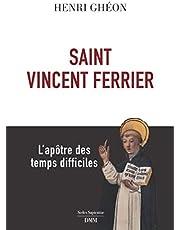 SAINT VINCENT FERRIER: L'apôtre des temps difficiles