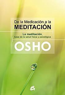 De la medicación a la meditación par Osho