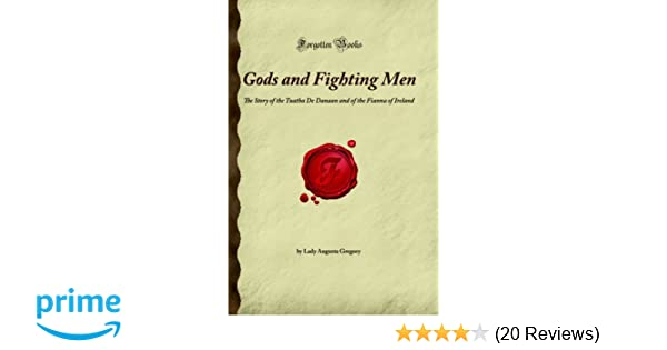 Gods And Fighting Men The Story Of The Tuatha De Danaan And Of The