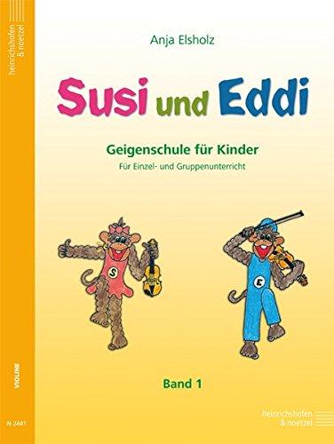 Susi und Eddi. Geigenschule für Kinder ab 5 Jahren. Für Einzel- und Gruppenunterricht: Susi und Eddi, für Violine, Bd. 1