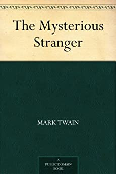 Essays on mysterious stranger by mark twain