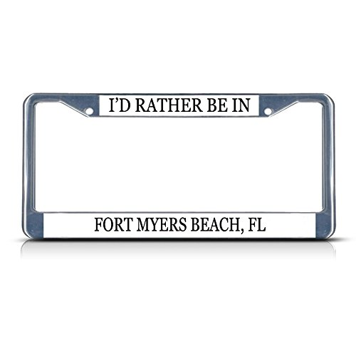(Metal License Plate Frame Solid Insert I'd Rather Be in Fort Myers Beach, Fl Border Car Auto Tag Holder - Chrome 2 Holes, One Frame)