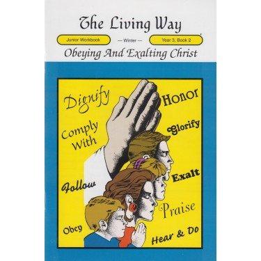 Download The Living Way Children's Bible Class Curriculum Year 3 Book 2 Student Workbook - Obey and Exalt Christ ebook