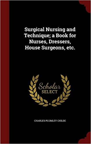 Book Surgical Nursing and Technique: a Book for Nurses, Dressers, House Surgeons, etc.