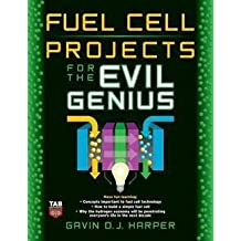 Gavin D. J. Harper: Fuel Cell Projects for the Evil Genius (Paperback); 2008 Edition