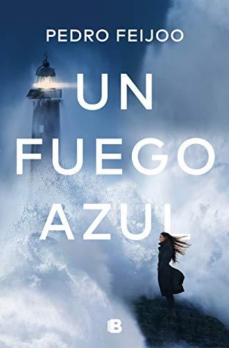 Un fuego azul (Spanish Edition) de [Feijoo, Pedro]