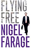 Flying Free by Nigel Farage (2011-11-10)