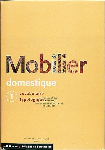 Lire Le mobilier domestique, tome 1 : Vocabulaire typologique pdf epub
