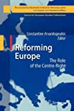 Reforming Europe : The Role of the Centre-Right, , 3642263119