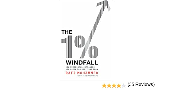 Amazon.com: The 1% Windfall: How Successful Companies Use Price to ...