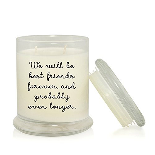 - We Will Be Best Friends Forever, and Probably Even Longer 8.5 oz. Soy Candle - Best Friend Gift - Friends Forever - BFF - Rain Water Scent