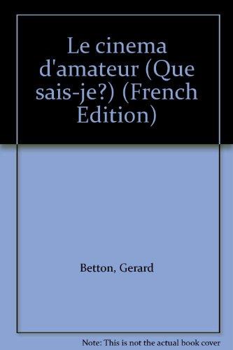 Le cinéma d'amateur (Que sais-je?) (French Edition)