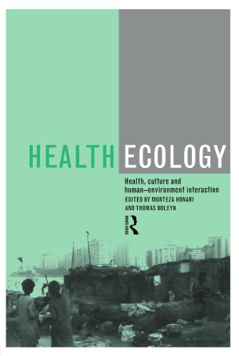 Health Ecology: Health, Culture and Human-Environment Interaction