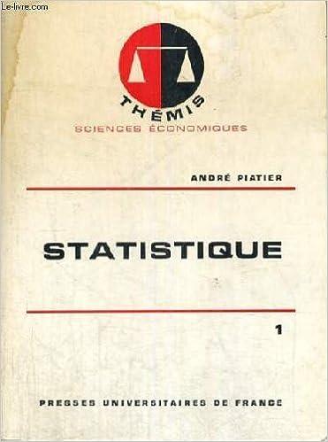 En ligne Statistique - 1/ statistique descriptive et initiation a l'analyse - themis collection dirigee par m. duverger sciences economiques pdf, epub