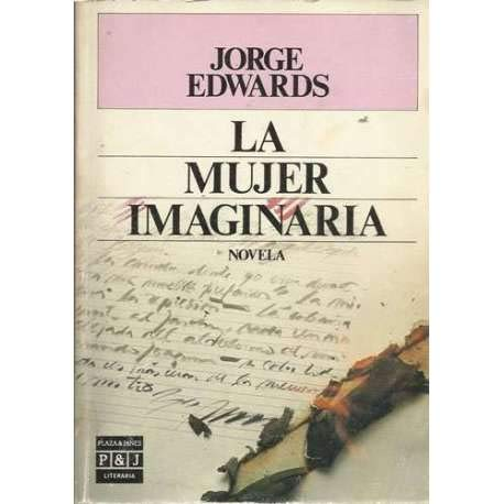 LA MUJER IMAGINARIA. Novela: Amazon.es: EDWARDS, Jorge: Libros