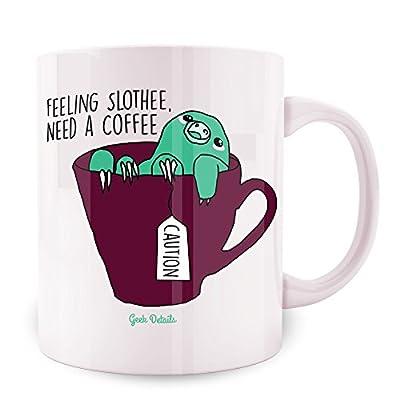 Geek Details Feeling Slothee, Need A Coffee Coffee Mug, 11 Oz, White - Geek Details