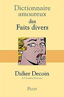 Dictionnaire amoureux des Faits divers par Decoin