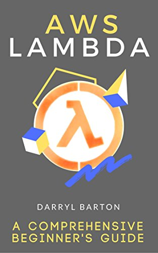 AWS Lambda: A Comprehensive Beginner's Guide - From A To Z Easy Steps - Comprehensive Step
