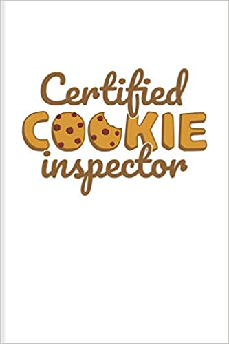 Certified Cookie Inspector Funny Baking Quotes Journal For